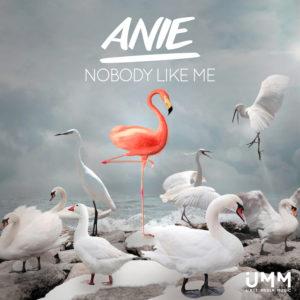 ANIE - Nobody Like Me