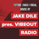 Vibeout Radio by Jake Dile - Podcasts